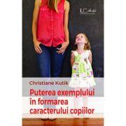 Puterea exemplului in formarea caracterului copilului