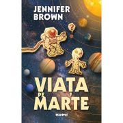 Viata pe marte - Jennifer Brown
