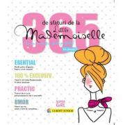 365 de sfaturi de la Little Mademoiselle sau cum sa fii o fata perfecta