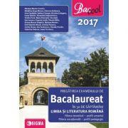 Pregatirea examenului de bacalaureat in 30 de saptamani la Limba si Literatura Romana 2017 - Profil umanist