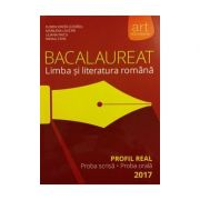 Bacalaureat 2017, limba si literatura romana, PROFIL REAL - Proba scrisa, proba orala