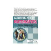 Bacalaureat 2017 - Matematica. Filiera tehnologica. Exercitii recapitulative. Teste (albastru)