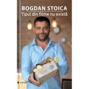 Tipul din filme nu exista (Bogdan Stoica)