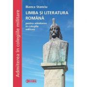 Limba si literatura romana, pentru admiterea in colegiile militare - Bianca Stanciu