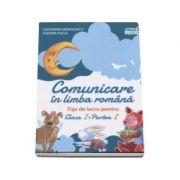 Comunicare in limba romana - Fise de lucru pentru clasa I, partea I - Tudora Pitila