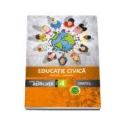 Educatie civica caiet de aplicatii, pentru clasa a IV-a (In conformitate cu noua programa scolara)