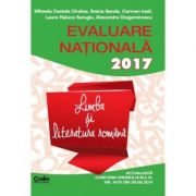 Evaluare nationala 2017. Limba si literatura romana (Actualizata conform ordinului M. E. N.)