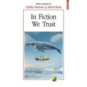 In Fiction We Trust (Catalin Partenie, Alfred Bulai)