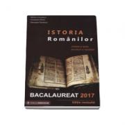 Istoria Romanilor bacalaureat 2017. Sinteze si teste, enunturi si rezolvari