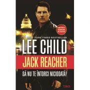 Sa nu te intorci niciodata! Jack Reacher