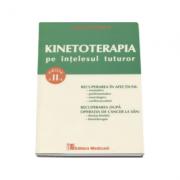Kinetoterapia pe intelesul tuturor - Editia a II-a, revizuita si adaugita