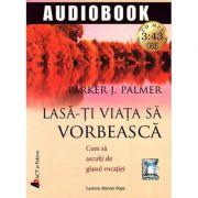 Lasa-ti viata sa vorbeasca! - CD cum sa asculti de glasul vocatiei - MP3 cu durata: 3: 43 ore