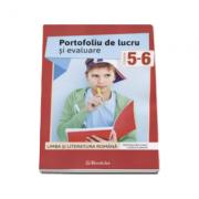 Limba si literatura romana. Portofoliu de lucru si evaluare pentru clasele a V-a si a VI-a - Ramona Raducanu