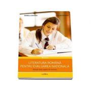 Literatura romana pentru Evaluarea Nationala. Aplicatii, teste, sugestii de rezolvare - Cezar Zaharia