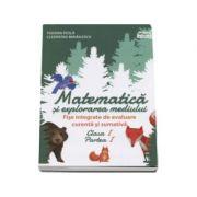 Matematica si explorarea mediului - Fise integrate de evaluare curenta si sumativa clasa I, partea I - Tudora Pitila