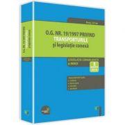 O. G. nr. 19-1997 privind transporturile si legislatie conexa. Legislatie consolidata si index - Actualizat la 8 septembrie 2016