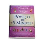 Povesti de 5 minute. Povesti ilustrate pentru copii - Hans Christian Andersen