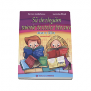 Sa dezlegam tainele textelor literare, pentru clasa a III-a, semestrul I Carmen Iordachescu)