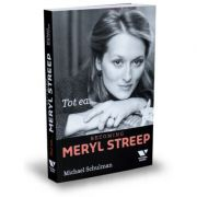 Tot ea. Becoming Meryl Streep