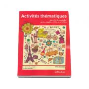 Activites thematiques. Exercitii de vocabular pentru clasele a VII-a si a VIII-a. 13 Teme de vocabular pentru fiecare clasa, cheia exercitiilor - Gina Belabed