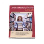 Analiza textului literar. Aplicatii, pentru clasele IX-XII - Peste 100 de fragmente de text