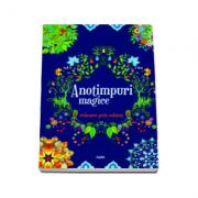 Anotimpuri magice. Relaxare prin colorat - Ilustratii de Fekete Szabolcs