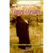 Calugarul si Alexandra - tulburatoarea poveste a unei iubiri imposibile
