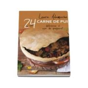 Carne de pui - 24 de retete delicioase si usor de preparat