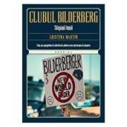 Clubul Bilderberg - Cristina Martin