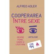 Cooperarea intre sexe. Despre femei, iubire si casatorie
