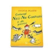 Costumul Nici-Nu-Conteaza si alte povestiri - Sylvia Plath