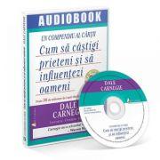 Audiobook - Cum sa castigi prieteni si sa influentezi oameni (MP3 cu durata de 52 minute)