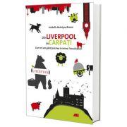 Din Liverpool in Carpati (Arabella McIntyre-Brown)