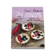 Dulciuri cu fructe - 24 de retete delicioase si usor de preparat