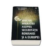 Efectul migratiei asupra securitatii Romaniei si a Europei - Anghel Andreescu