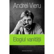 Elogiul vanitatii (Andrei Vieru)