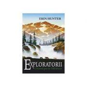 Exploratorii - Ultimul pas in salbaticie, volumul IV