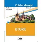Istorie - Bogdan Teodorescu - Caietul elevului pentru clasa a IV-a