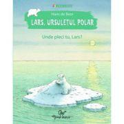 Lars, ursuletul polar. Unde pleci tu, Lars?