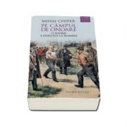Pe campul de onoare - O istorie a duelului la romani