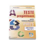 Teste pregatitoare pentru evaluarea nationala PIRLS. Limba Romana clasa a IV-a - Alexandra Manea (Editie revizuita si adaugita)