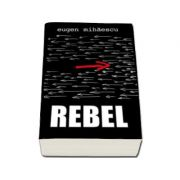 Rebel - Eugen Mihaescu