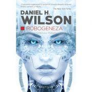 Robogeneza (continuarea romanului Robopocalipsa)
