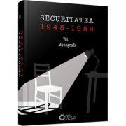 Securitatea (1948-1989). Monografie. Vol. 1