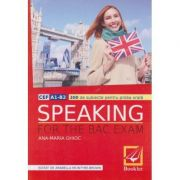 Speaking for the Bac Exam 300 de subiecte pentru probal orala