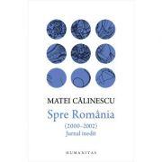Spre Romania (2000–2002) - Jurnal inedit