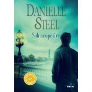 Sub acoperire - Danielle Steel