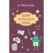 Supa de incalzit inima (Mihaela Bilic)