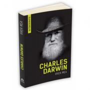 Viata mea - Charles Darwin (Autobiografia)