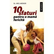 10 sfaturi pentru o mama fericita